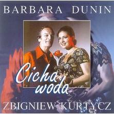 Cicha woda, Żeby się ludzie kochali Barbara Dunin, Zbigniew Kurtycz