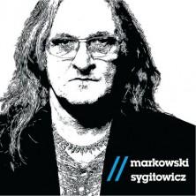 Markowski / Sygitowicz Grzegorz Markowski, Ryszard Sygitowicz