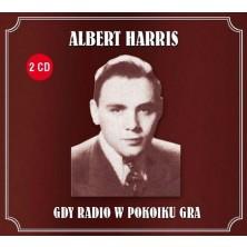 Gdy radio w pokoiku gra - Albert Harris Gdy radio w pokoiku gra Albert Harris