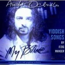 My Blue Yiddish Songs by Itzig Manger Andre Ochodlo