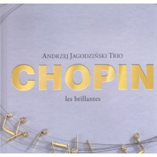 CHOPIN les brillantes Andrzej Jagodziński Trio