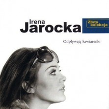 Złota Kolekcja Odpływają kawiarenki Irena Jarocka