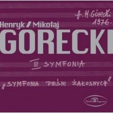 III Symfonia - Symfonia pieśni żałosnych na sopran i orkiestrę op. 36 Henryk Mikołaj Górecki