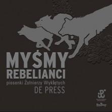 Myśmy Rebelianci De Press