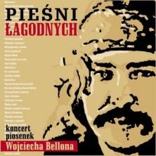 Pieśni łagodnych Koncert piosenek Wojciecha Bellona Sampler