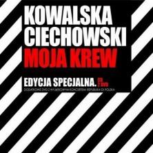 Moja krew Edycja Specjalna Kasia Kowalska Grzegorz Ciechowski