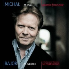 Od Piaf do Garou Michał Bajor