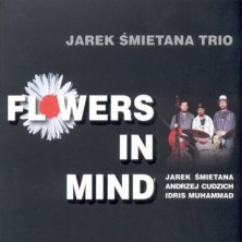 Flowers in Mind Jarek Śmietana Trio
