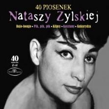 40 piosenek Nataszy Zylskiej Natasza Zylska