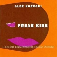 Freak Kiss Aleksander Korecki Z całym szacunkiem dzika świnia