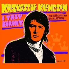 (Nie) przejdziemy do historii Trzy Korony i Krzysztof Klenczon