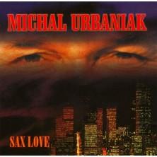 Sax Love Michał Urbaniak Michael Urbaniak