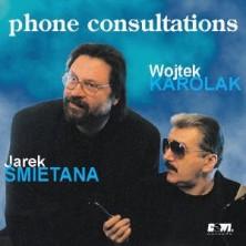 Phone Consultations Jarek Śmietana, Wojciech Karolak