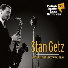 Polish Radio Jazz Archives Vol. 1 Stan Getz, Andrzej Trzaskowski