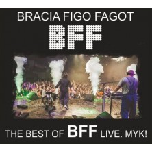 The Best Of BFF Live. MYK! Bracia Figo Fagot