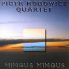 Mingus Mingus Piotr Rodowicz