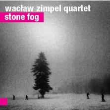 Stone Fog Wacław Zimpel Quartet