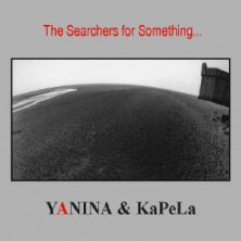 The Searchers for Something Yanina and Kapela