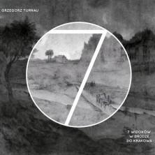 7 widoków w drodze do Krakowa Grzegorz Turnau