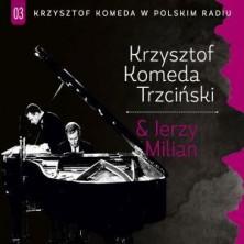 Krzysztof Komeda w Polskim Radiu. Volume 3: Krzysztof Komeda Trzciński Jerzy Milian Krzysztof Komeda Trzciński Jerzy Milian