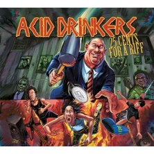 25 Cents For A Riff Acid Drinkers