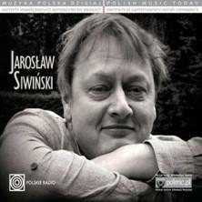 Muzyka Polska Dzisiaj. Portrety współczesnych kompozytorów polskich Jarosław Siwiński