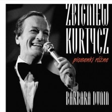 Piosenki różne Zbigniew Kurtycz, Barbara Dunin