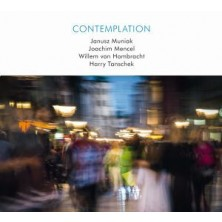 Contemplation Janusz Muniak, Joachim Mencel, Willem von Hombracht, Harry Tanschek