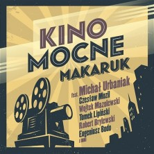 Kino Mocne Makaruk