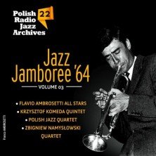 Polish Radio Jazz Archives vol 22 Jazz Jamboree '64. Volume 3 Sampler