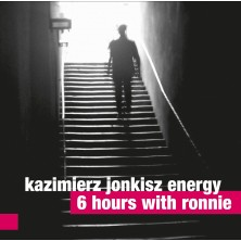6 Hours With Ronnie Kazimierz Jonkisz Energy