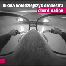 Chord Nation Nikola Kołodziejczyk Orchestra