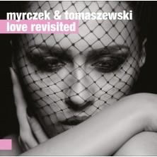 Myrczek & Tomaszewski:Love Revisited Wojciech Myrczek, Paweł Tomaszewski
