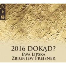 2016 Dokąd? Zbigniew Preisner