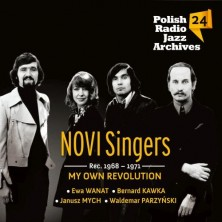 Polish Radio Jazz Archives. Vol 24: My Own Revolution Novi Singers