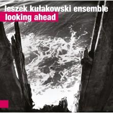 Looking Ahead Leszek Kułakowski Enemble