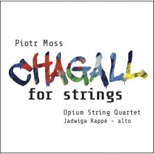 Moss: Chagall For Strings Opium String Quartet