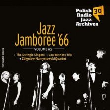 Polish Radio Jazz Archives 30 Jazz Jamboree 1966 vol 2 Zbigniew Namysłowski, The Swingle Singers, Lou Bennett Trio