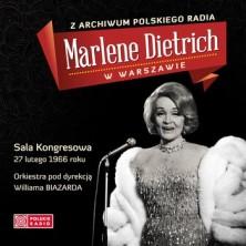 Marlene Dietrich w Warszawie Z Archiwum Polskiego Radia Marlene Dietrich