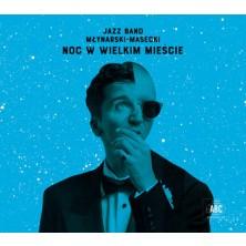 Noc w wielkim mieście Jazz Band Młynarski-Masecki
