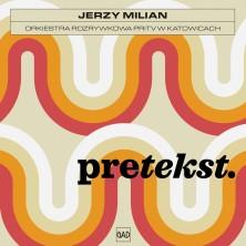 Pretekst Jerzy Milian Orkiestra Rozrywkowa PRiTV w Katowicach