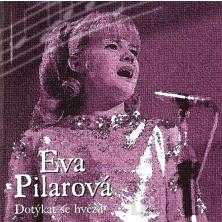 Dotykat se hvezd Eva Pilarova