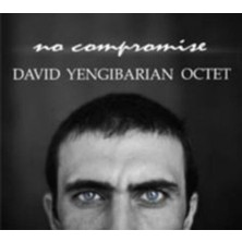 No compromise David Yengibarian Octet