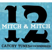 12 Catchy Tunes (We Wish We Had Composed) Mitch & Mitch