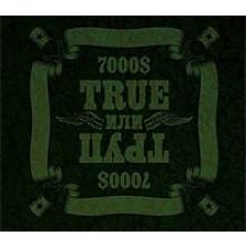 True ili Trup True or Trup 7000 $