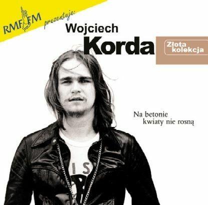 Wojciech Korda Na betonie kwiaty nie rosną - Złota kolekcja