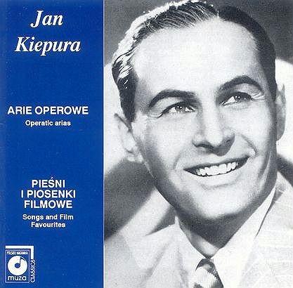 Jan Kiepura Arie operowe / Pieśni i piosenki filmowe