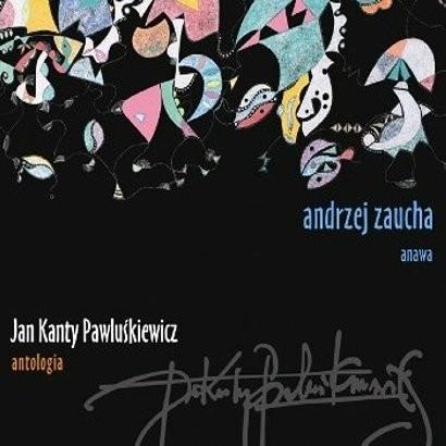 Andrzej Zaucha Jan Kanty Pawluśkiewicz Antologia vol 1