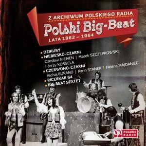 Z archiwum Polskiego Radia: Polski Big-Beat. Lata 1962-1964