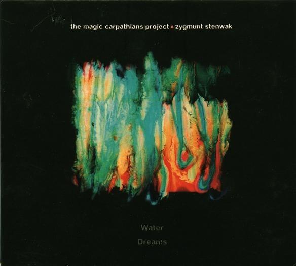 Magic Carpathians Project Marek Styczyński Water Dreams